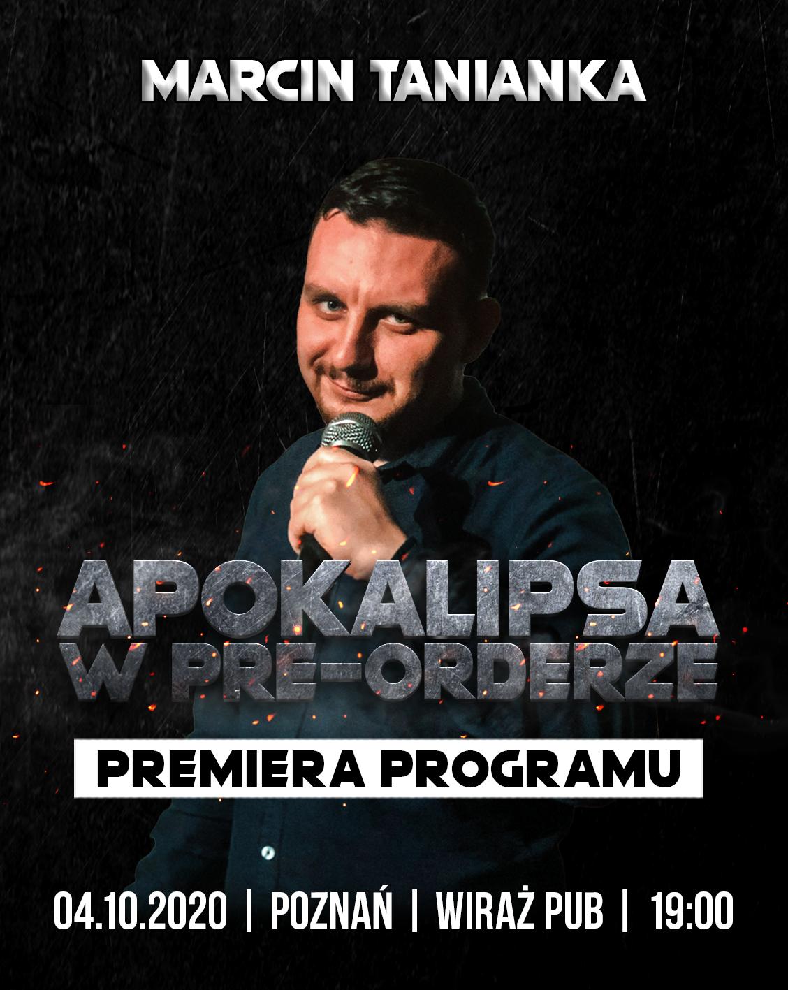 Marcin Tanianka prezentuje: Apokalipsa w pre-orderze  bilety